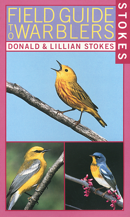 Stokes Field Guide to Warblers the world according to garp