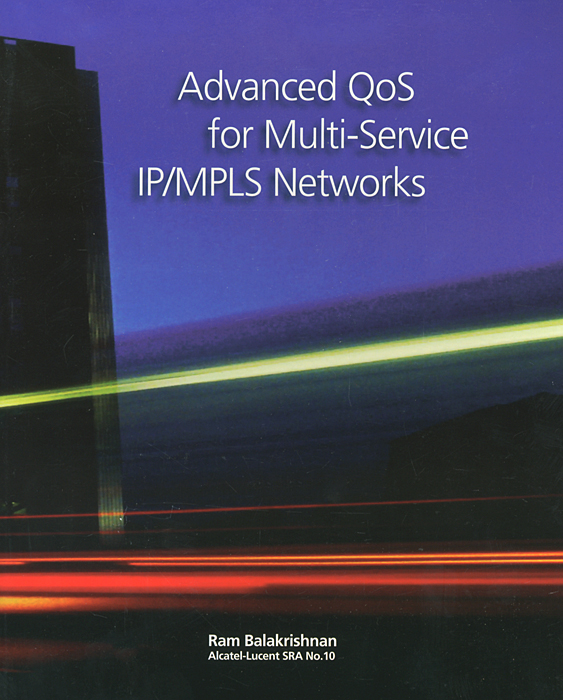 Advanced QoS for Multi–Service IP/MPLS Networks traffic analysis of mpls and non mpls network
