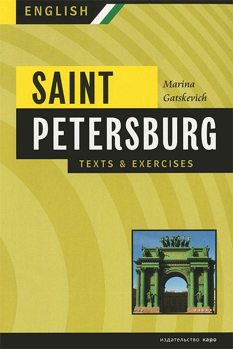 Marina Gatskevich Saint Petersburg: Texts and Exercises: Book 2 korzhevskaya y saint petersburg bird s eye views
