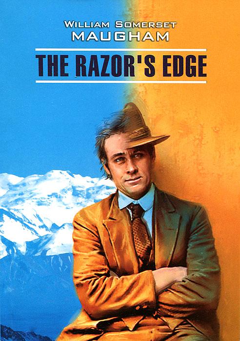 William Somerset Maugham The Razor's Edge / Острие бритвы уильям сомерсет моэм острие бритвы