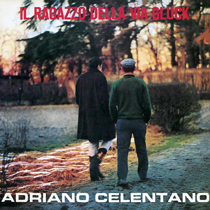 Adriano Celentano. Il Ragazzo Della Via Gluck