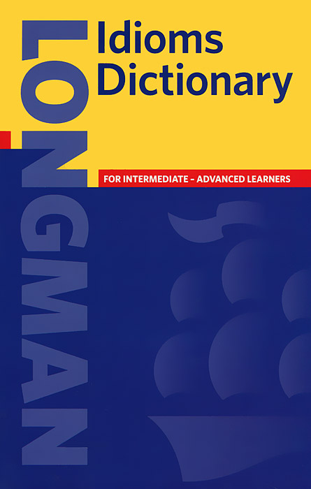 Longman Idioms Dictionary summers d longman pocket activator dictionary