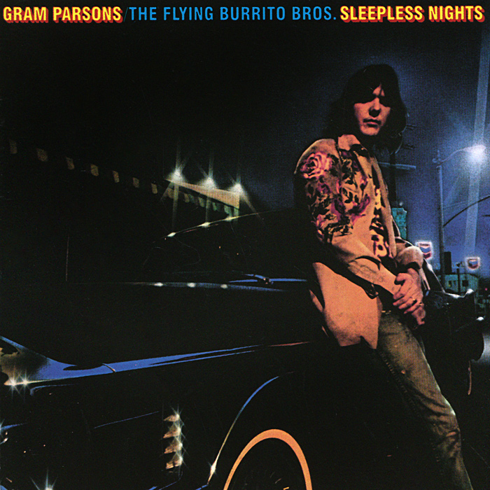 Грэм Парсонс,The Flying Burrito Brothers Gram Parsons, The Flying Burrito Brothers. Sleepless Nights the flying beaver brothers and the mud slinging moles