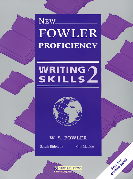 New Fowler Proficiency Writing Skills 2 get wise mastering grammar skills mastering math skills mastering vocabulary skills mastering writing skills