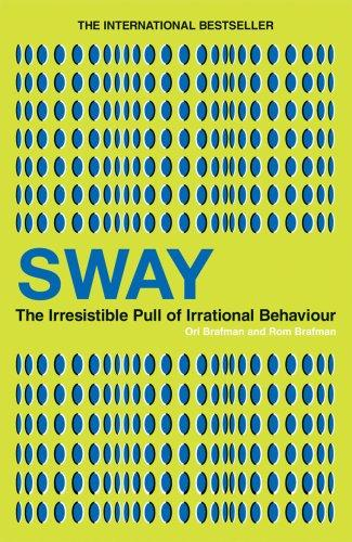 Sway. The Irresistible Pull of Irrational Behaviour irrational beliefs