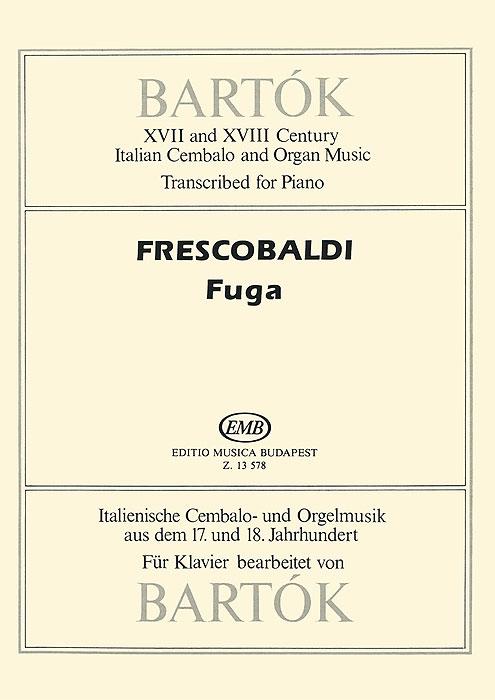 Bartok Bartok: XVII and XVIII Century Italian Cembalo and Organ Music: Transcribed for Piano: Frescobaldi Fuga электрокамин ewt bartok