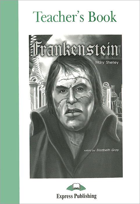 Elizabeth Gray Frankenstein: Teacher's Book frankenstein