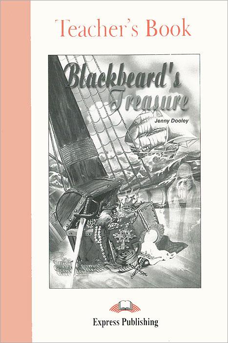 Jenny Dooley Blackbeard's Treasure. Teacher's Book dooley j life exchange teacher s book книга для учителя