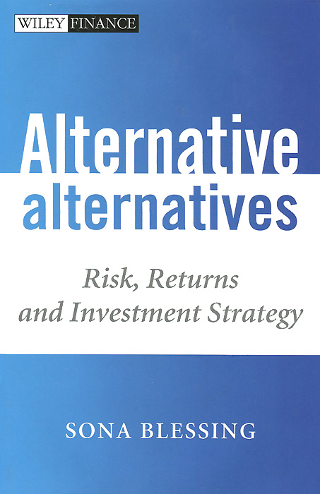 Alternative Alternatives: Risk, Returns and Investment Strategy the environment agency and risk communication strategies