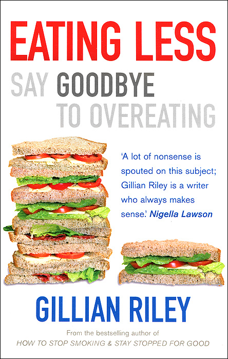 Eating Less: Say Goodbye to Overeating do less get more
