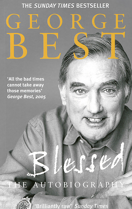 George Best: Blessed: The Autobiography the story of prince george