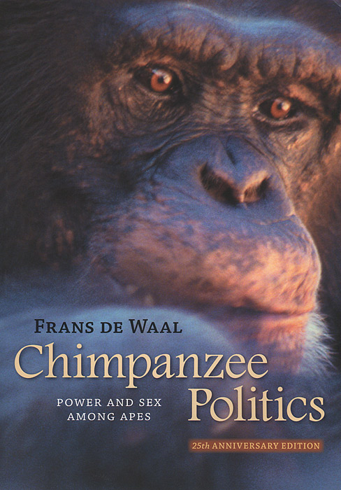Chimpanzee Politics: Power and Sex among Apes алеся джиоева insights into politics and the language of politics a course of english