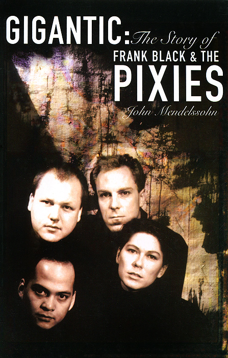 Фото Gigantic: The Story of Frank Black & the Pixies