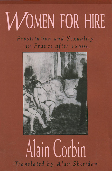 Women for Hire: Prostitution and Sexuality in France after 1850 enhancing the tourist industry through light