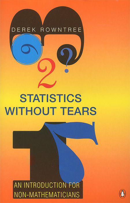 Statistics without Tears: An Introduction for Non-Mathematicians
