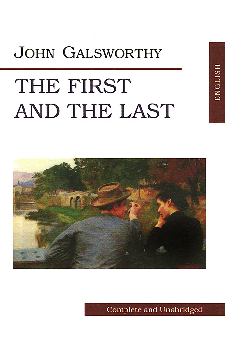 John Galsworthy The First and the Last / Первый и последний artemis fowl and the last guardian