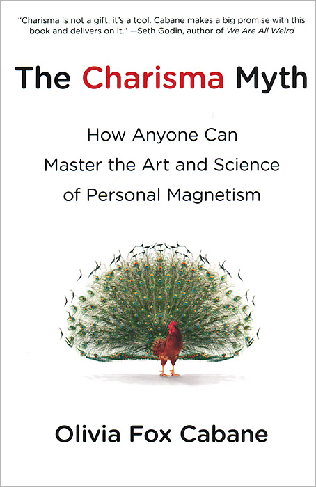 Фото The Charisma Myth: How Anyone Can Master the Art and Science of Personal Magnetism