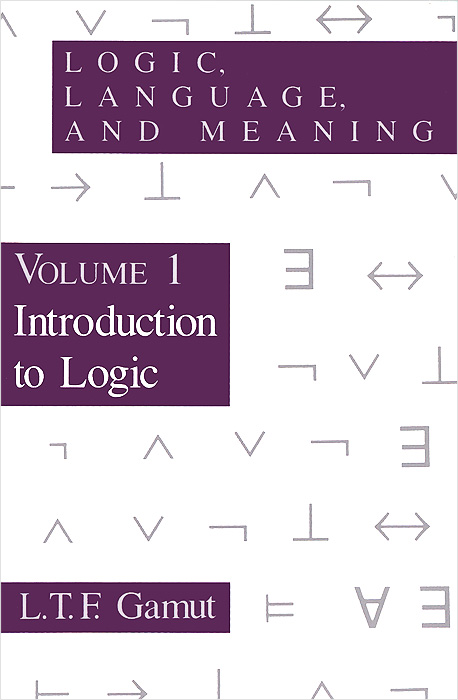 Logic, Language, and Meaning, Volume 1: Introduction to Logic ways of meaning – an introduction to a philosophy of language