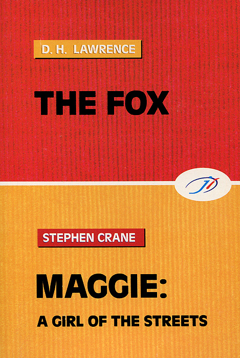 D. H. Lawrence, Stephen Crane The Fox. Maggie: A Girl Of The Streets the day the streets stood still