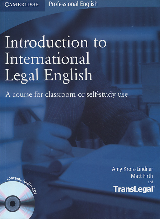 Introduction to International Legal English: A Course for Classroom or Self-Study Use: Student's Book (+ 2 CD-ROM) study skills in english аудиокнига cd