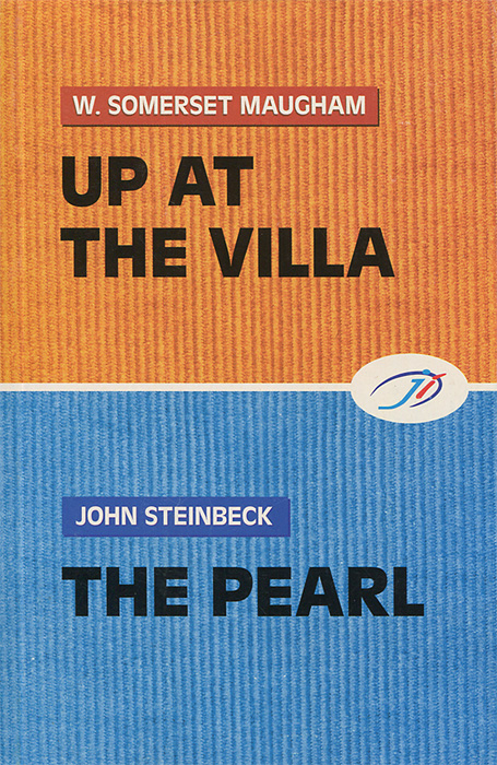 W. Somerset Maugham, John Steinbeck Up at the Villa. The Pearl john steinbeck of mice and men level 2