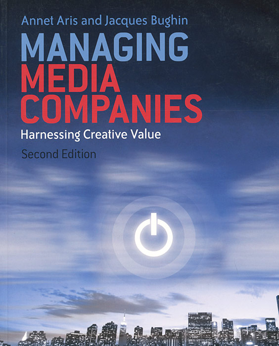 Managing Media Companies: Harnessing Creative Value transport phenomena in porous media iii