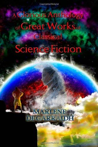 A Glorious Anthology of Great Works of Classical Science Fiction: Selections of the Best Short Stories from the Golden Age of Science Fiction купить