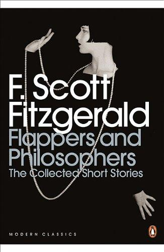 Flappers and Philosophers. The Collected Short Stories collected stories