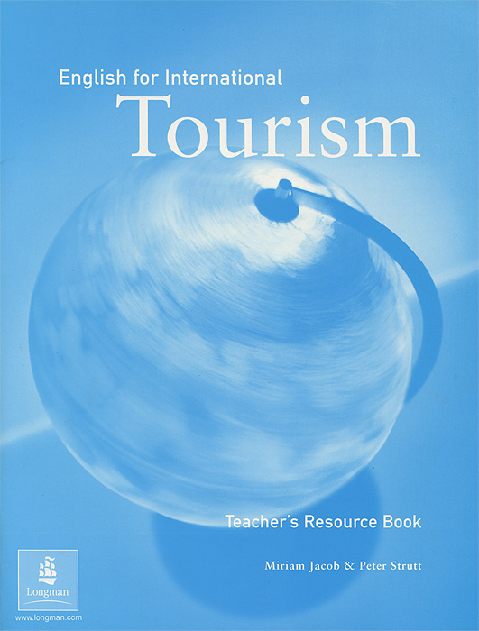 English for International Tourism: Teacher's Resource Book morris c flash on english for tourism second edition