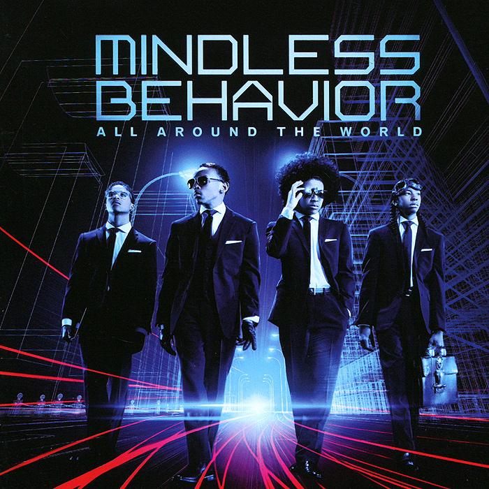 Mindless Behavior Mindless Behavior. All Around The World streamline