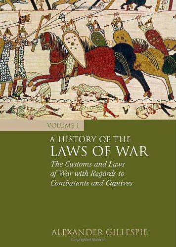 A History of the Laws of War: Volume 1 elena fishtik sara laws are keeping silence during the war