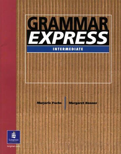 Grammar Express: Without Answer Key grammar and practice with answer key