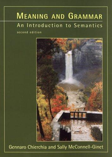Meaning & Grammar – An Introduction to Semantics 2e ways of meaning – an introduction to a philosophy of language