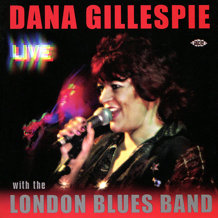 Dana Gillespie, The London Blues Band. Live