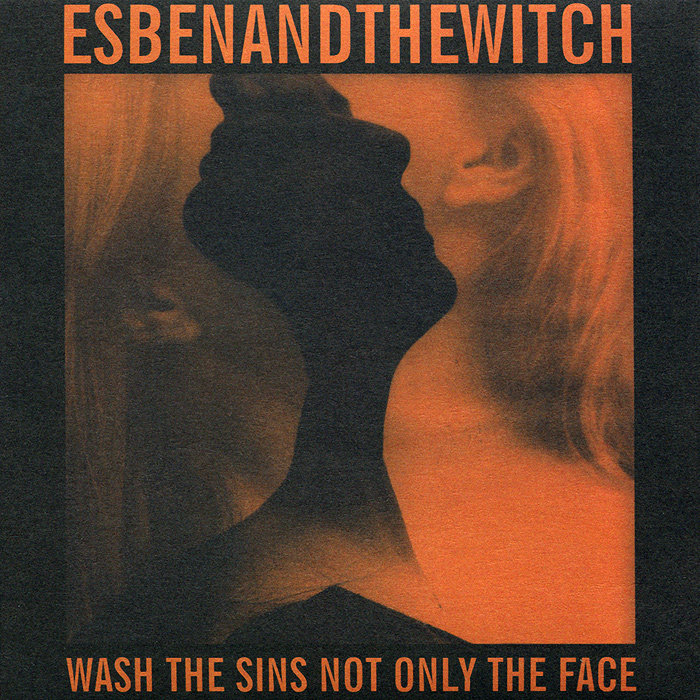 Фото - Esben and the Witch Esben and the Witch. Wash The Sins Not Only The Face kull v2 the hate witch