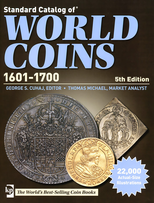 Standard Catalog of World Coins 1601-1700 ISBN: 978-1-44021-704-3, 1-4402-1704-1 cuhaj g standart catalog of world paper money modern issues 1961 present