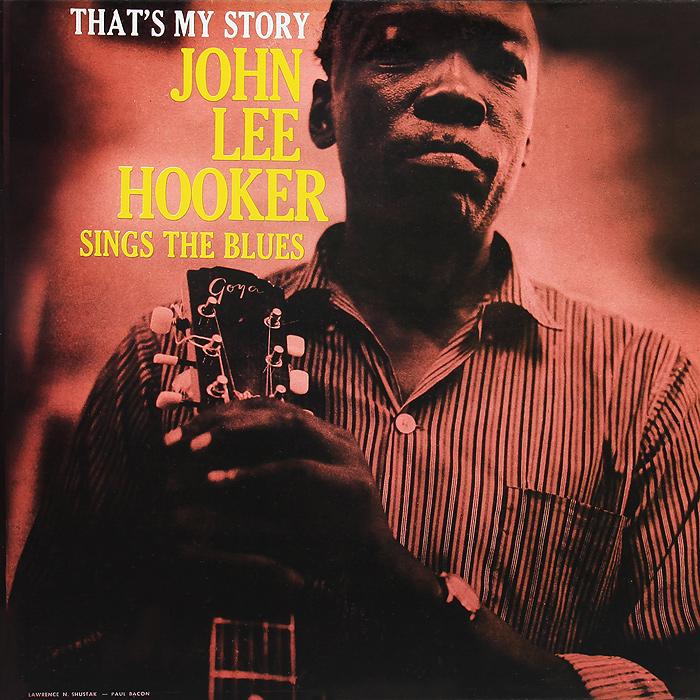 Джон Ли Хукер John Lee Hooker. That's My Story (LP) дневник my life story черный