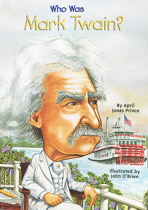 Who was Mark Twain? the signet classic book of mark twain s short stories