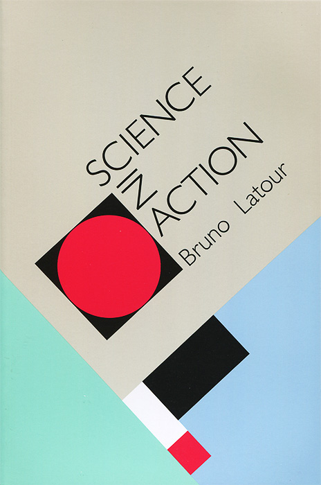 Science in Action: How to Follow Scientists and Engineers through Society сборник статей science technology and life – 2014 proceedings of the international scientific conference czech republic karlovy vary 27 28 december 2014