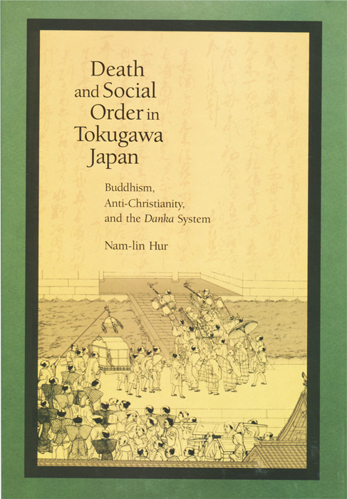 Death and Social Order in Tokugawa Japan: Buddhism, Anti-Christianity, and the Danka System social conformity and nationalism in japan
