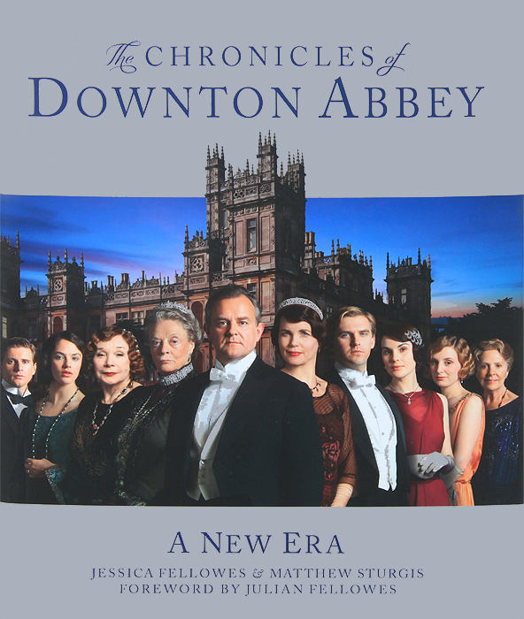 The Chronicals of Downton Abbey the wit and wisdom of downton abbey