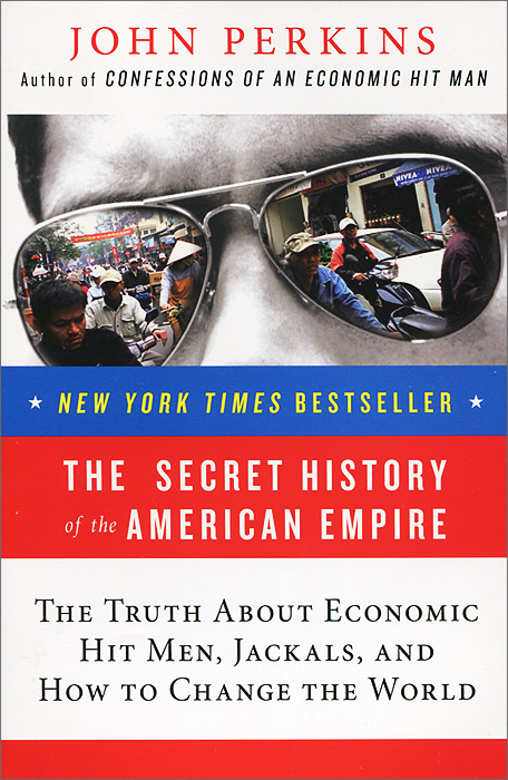 The Secret History of the American Empire: The Truth About Economic Hit Men, Jackals, and How to Change the World the truth about professor smith cd