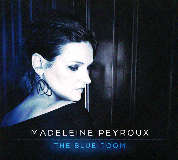 Мадлен Пиру Madeleine Peyroux. The Blue Room
