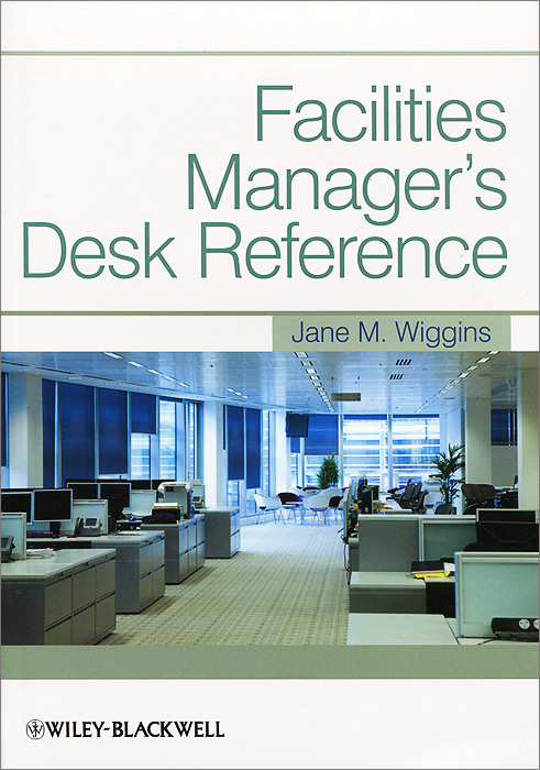 Facilities Manager's Desk Reference strategic management of built facilities