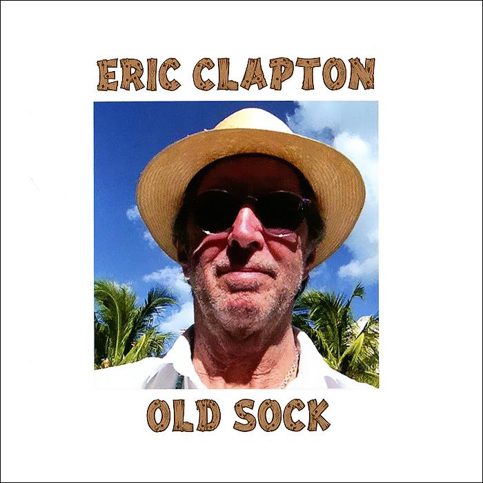 Эрик Клэптон Eric Clapton. Old Sock эрик клэптон eric clapton slowhand 35th anniversary edition lp