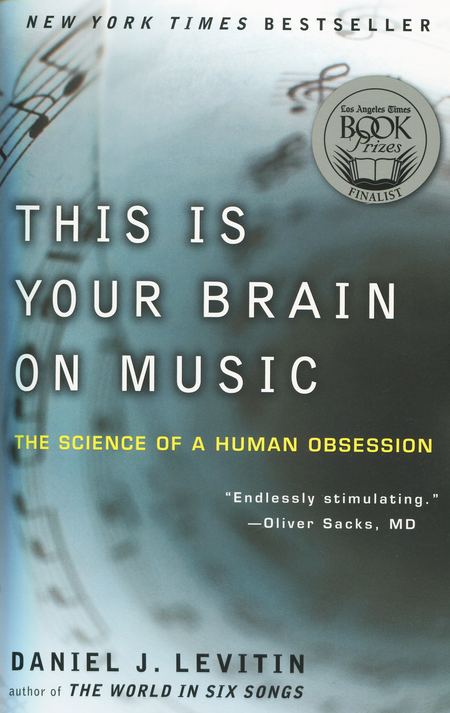 This Is Your Brain on Music: The Science of a Human Obsession musicophilia tales of music and the brain