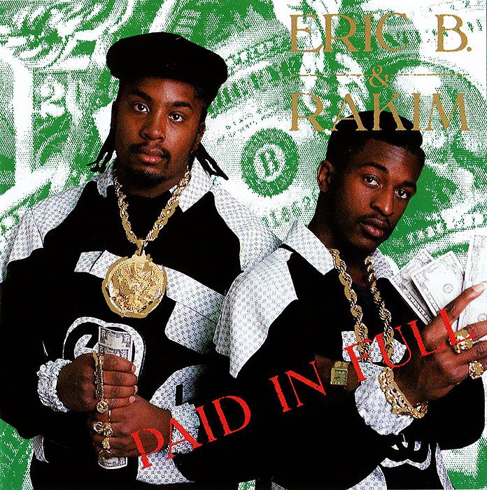 Eric B. & Rakim Eric B & Rakim. Paid In Full eric antoine paris