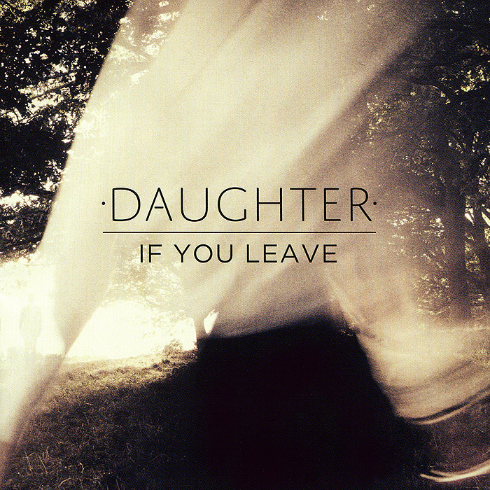 Daughter Daughter. If You Leave