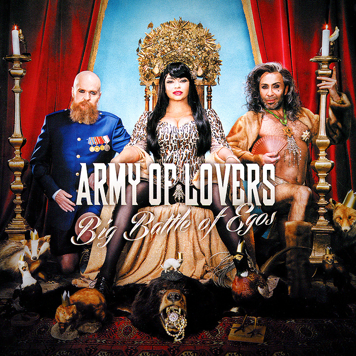Army Of Lovers.  Big Battle Of Egos ООО