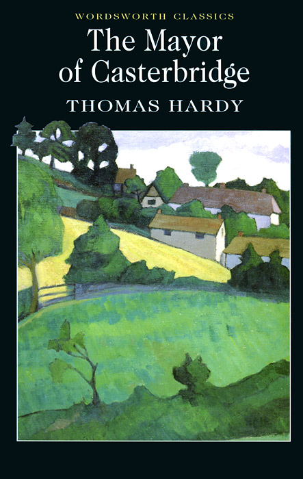 Mayor of Casterbridge hardy thomas mayor of casterbridge the